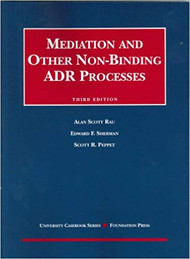 RAU'S MEDIATION AND OTHER NON-BINDING ADR PROCESSES (3RD, 2006)  9781599410555