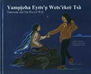 Yamozha and His Beaver Wife with CD (Dogrib-English)