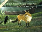 How the Fox Got His Crossed Legs with CD (Dogrib-English)