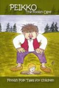Peikko, the Foolish Ogre: Finnish Folk Tales for Children
