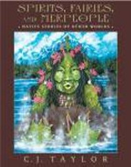 Spirits, Fairies, and Merpeople: Native Stories of Other Worlds