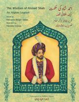 The Wisdom of Ahmad Shah: An Afghan Legend (Urdu-English)