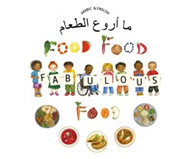 Food, Food, Fabulous Food (Arabic-English)