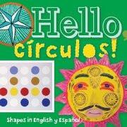 Hello, Circulos!: Shapes in English and Spanish (Spanish-English)