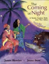 The Coming of Night: A Yoruba Creation Myth from West Africa