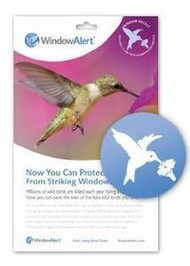 Window Alert Hummingbird Decal Prevent Bird Strikes ( WINDA5)  Millions of wild birds are killed each year flying into windows. Now you can help reduce this loss of life. * WindowAlert is a low-tack decal that may be applied to home and office windows. The decal contains a component which brilliantly reflects ultraviolet sunlight. This ultraviolet light is invisible to humans, but glows like a stoplight for birds. Birds have vision that is up to 12 times better than that of humans. * WindowAlert decals help birds see windows and thus avoid striking the glass. (4 per package). Window Alert decals may be used only on an exterior glass surface free of any overlay, tinting, film, or coating. Clean glass first with water. Avoid use of    chemicals such as ammonia or window cleaners. Decals are best applied when glass is warm (ideally greater than 50 degrees). If applied during winter months, clean glass with warm water prior to application. Place decals alone or in groups every few feet on the outside of the window. Position out of reach of infants and small children. Restore static cling by rinsing in lukewarm water. UV coating may fade based on exposure and local elevation. Replace decals every 9 to 12 months.