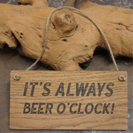 "Pub Signs and Notices - ""It's Always Beer O'Clock"" pub / bar sign produced from 4mm veneered oak mdf."