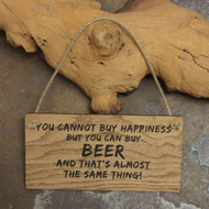 """You cannot buy happiness but you can buy beer and that's almost the same thing"" Wooden Pub / Bar Sign. POS sign."
