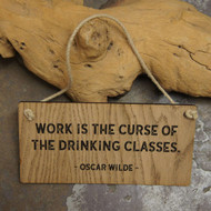 "Pub Signs and Notices - ""Work is the Curse"" pub / bar sign produced from 4mm veneered oak mdf."