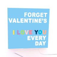Forget Valentine's
