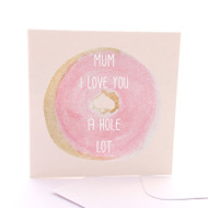 Hole Lotta Love Mum