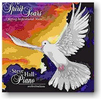 "Steve Hall, ""The Spirirt Soars"" CD"