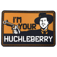 Shellback Tactical I Am Your Huckleberry PVC Patch