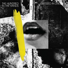"The Hundred In The Hands - Dressed in Dresden - 12"" Vinyl"