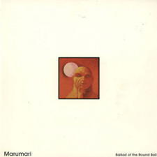 """Marumari - Ballad of the Round Ball - 12"""" Vinyl"""