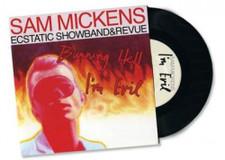 """Sam Mickens Ecstatic Showband - Burning Hell - 7"""" Vinyl"""