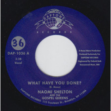 """Naomi Shelton - What Have You Done? - 7"""" Vinyl"""