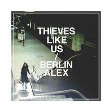 "Thieves Like Us - Berlin Alex - 12"" Vinyl"