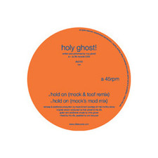 "Holy Ghost! - Hold On/Mock & Toof Rmxs - 12"" Vinyl"