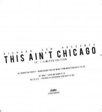 "Various Artists - This Ain't Chicago: Richard Sen Edits - 12"" Vinyl"