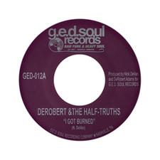 "Derobert & The Half Truths - I got Burned/Nashville Country - 7"" Vinyl"
