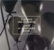 F. Stokes/Lazerbeak - Death of a Handsome - CD