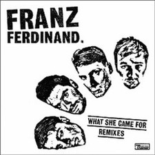 """Franz Ferdinand - What She Came For Remixes - 12"""" Vinyl"""