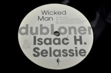 "Dubloner/Isaac Selassie - Wicked Man - 12"" Vinyl"