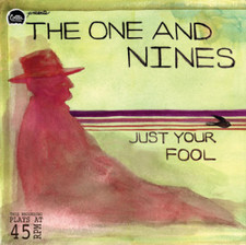 "The One & Nines - Just Your Fool - 7"" Vinyl"