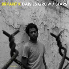 """Bryant K - Daisies Grow/Stars - 7"""" Vinyl"""