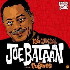 "Joe Bataan - King of Latin Soull - 12"" Vinyl"