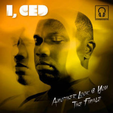 """I, Ced - Another Look @ You/The Finale - 7"""" Vinyl"""