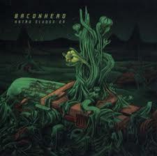 """Baconhead - Astro Sludge - 12"""" Vinyl"""