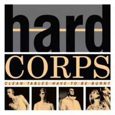 Hard Corps - Clean Tables Have To Be Burnt - LP Vinyl