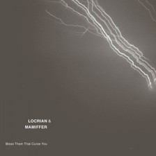 Locrian & Mamiffer - Bless Them that Curse You - 2x LP Vinyl