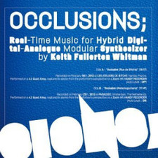 Keith Fullerton Whitman - Occlusions: Real Time Music - LP Vinyl