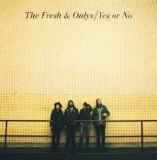 "Fresh & Onlys - Yes Or No - 7"" Vinyl"