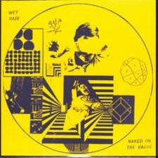Naked On The Vague/Wet Hair - Split - LP Vinyl