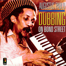 Augustus Pablo - Dubbing on Bond Street - LP Vinyl