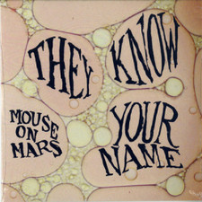 "Mouse On Mars - They Know Your Name - 7"" Vinyl"