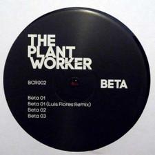 "The Plant Worker - Beta - 12"" Vinyl"