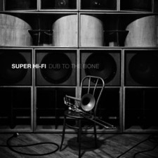 Super Hi Fi - Dub to the Bone - LP Vinyl