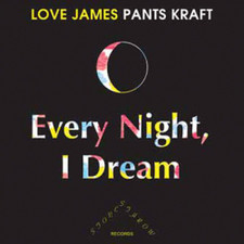 "James Pants - Every Night I Dream - 7"" Vinyl"