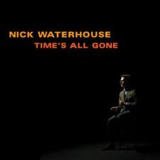 Nick Waterhouse - Time's All Gone - LP Vinyl