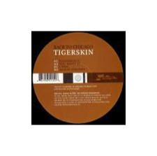 "Tigerskin - Back To Chicago - 12"" Vinyl"