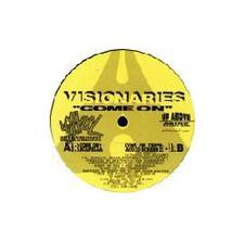 "Visionaries - Come On - 12"" Vinyl"