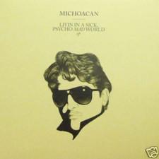 "Michoacan - Sick, Pyscho World - 12"" Vinyl"