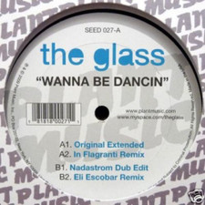 "The Glass - Wanna Be Dancin - 12"" Vinyl"