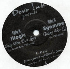 "Illogic/Eyamme - Only Give You Love - 7"" Vinyl"
