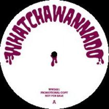"Various Artists - WHATCHAWANNADO Vol.1 - 12"" Vinyl"